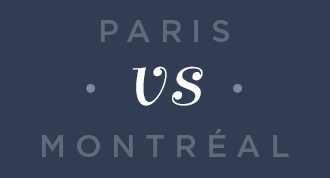 Paris vs Montreal